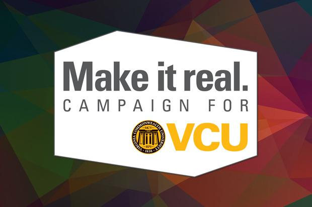 "Banner that says ""Make it real. Campaign for VCU"""
