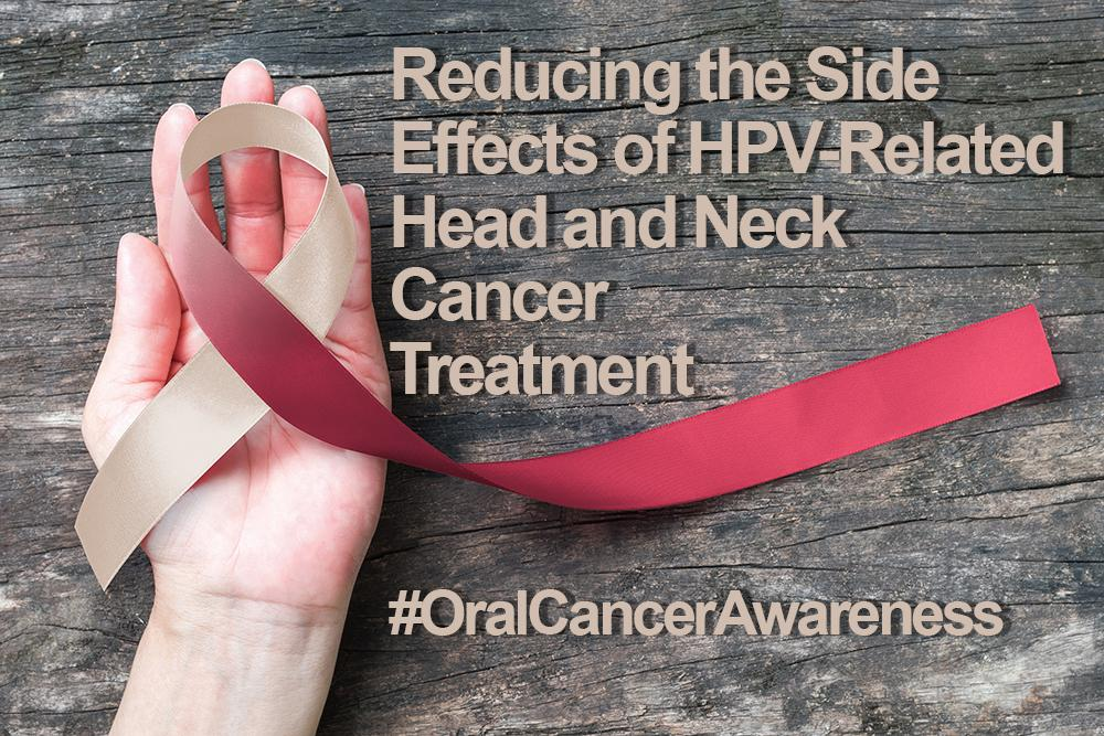 Reducing the Side Effects of HPV-Related Head and Neck Cancer Treatment